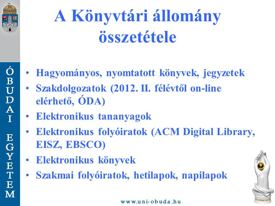 A Könyvtári állomány összetétele Hagyományos, nyomtatott könyvek, jegyzetek Szakdolgozatok (2012.