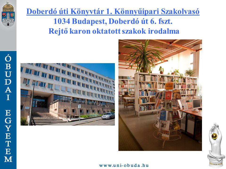 Doberdó úti Könyvtár 1. Könnyűipari Szakolvasó 1034 Budapest, Doberdó út 6.
