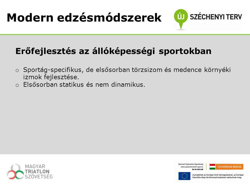Erőfejlesztés az állóképességi sportokban o Sportág-specifikus, de elsősorban törzsizom és medence környéki izmok fejlesztése. o Elsősorban statikus é
