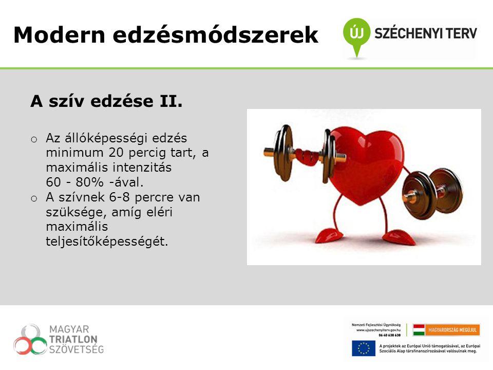 A szív edzése II. o Az állóképességi edzés minimum 20 percig tart, a maximális intenzitás 60 - 80% -ával. o A szívnek 6-8 percre van szüksége, amíg el