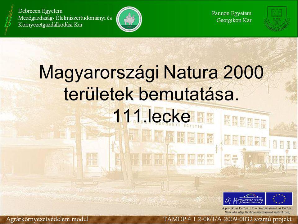 Magyarországi Natura 2000 területek bemutatása. 111.lecke