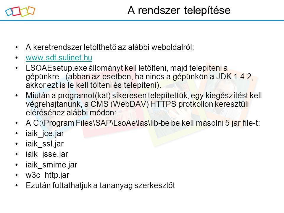 A keretrendszer letölthető az alábbi weboldalról: www.sdt.sulinet.hu LSOAEsetup.exe állományt kell letölteni, majd telepíteni a gépünkre. (abban az es