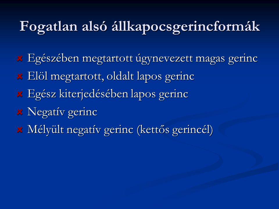 Nyálkahártya viszonyok a mandibulán Alapjával feszesen összenőtt nyh.: Kis- és nagyőrlők helyének megfelelően Frontgerinc orális felszíne Fogatlan gerinc occlusalis felszíne Elmozduló nyh.: (alkalmas szelepszerű lezárásra) Elmozdítható nyh.: (nem alkalmas) Frontgerinc szájpitvar felőli része