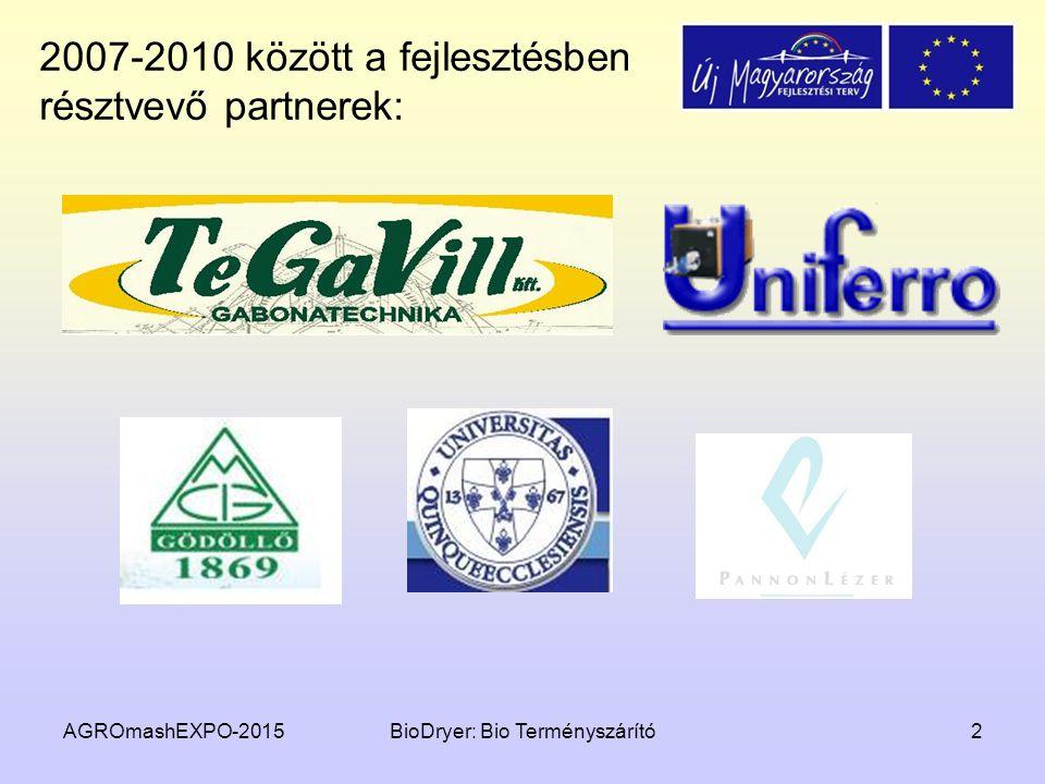 AGROmashEXPO-2015BioDryer: Bio Terményszárító2 2007-2010 között a fejlesztésben résztvevő partnerek: