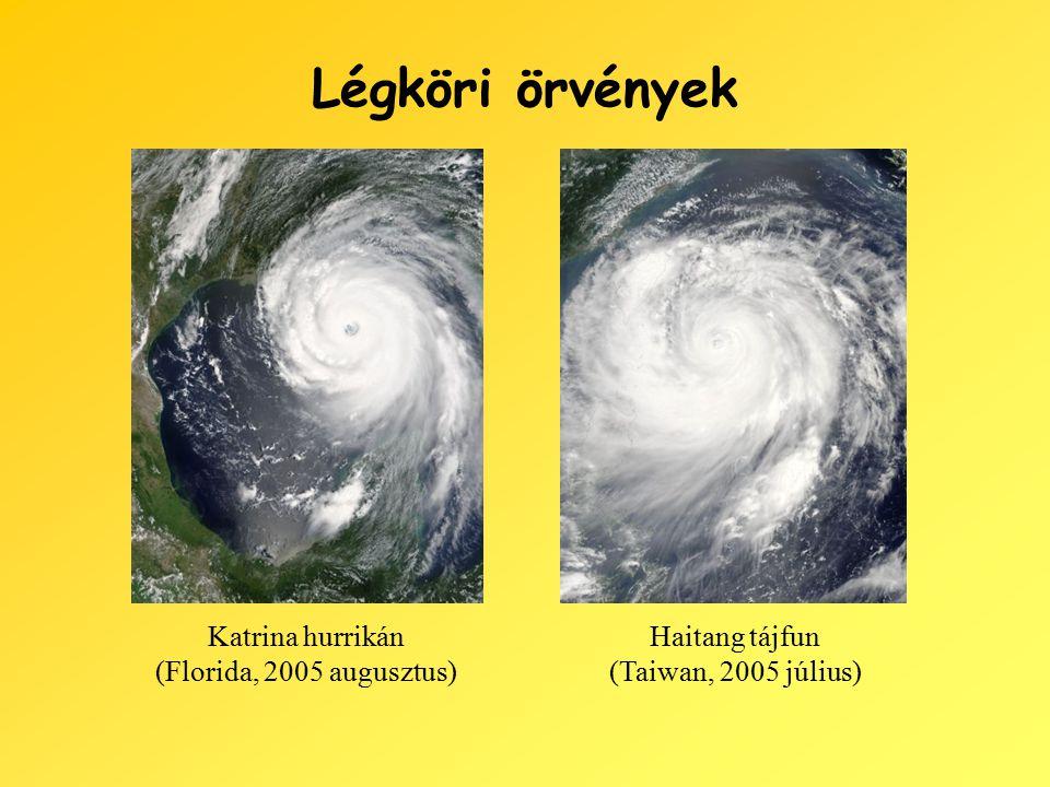 Légköri örvények Katrina hurrikán (Florida, 2005 augusztus) Haitang tájfun (Taiwan, 2005 július)