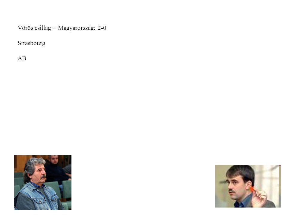 Vörös csillag – Magyarország: 2-0 Strasbourg AB