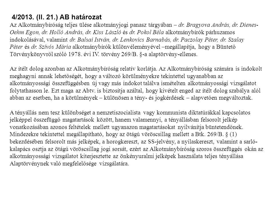 4/2013. (II. 21.) AB határozat Az Alkotmánybíróság teljes ülése alkotmányjogi panasz tárgyában – dr. Bragyova András, dr. Dienes- Oehm Egon, dr. Holló