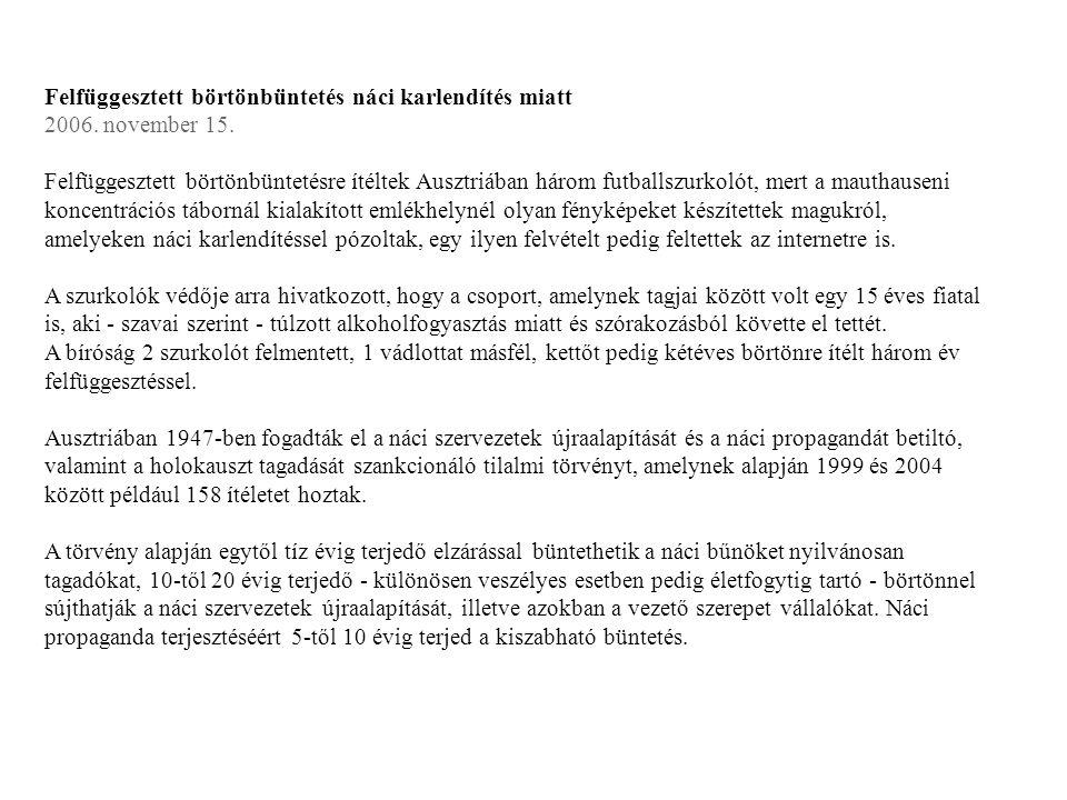 Felfüggesztett börtönbüntetés náci karlendítés miatt 2006. november 15. Felfüggesztett börtönbüntetésre ítéltek Ausztriában három futballszurkolót, me