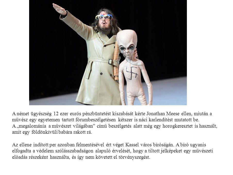 A német ügyészség 12 ezer eurós pénzbüntetést kiszabását kérte Jonathan Meese ellen, miután a művész egy egyetemen tartott fórumbeszélgetésen kétszer