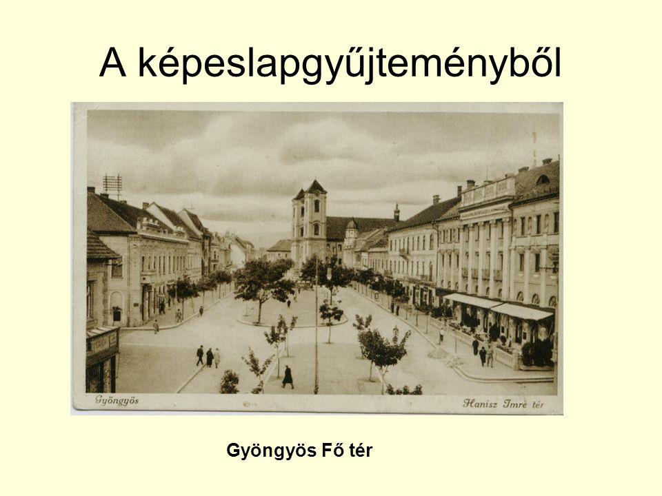 A képeslapgyűjteményből Gyöngyös Fő tér