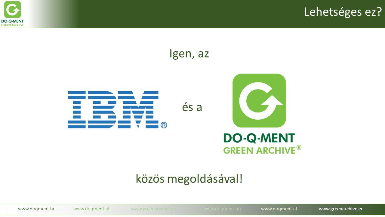 Igen, az és a közös megoldásával! www.doqment.huwww.doqment.atwww.greenarchive.euwww.doqment.huwww.doqment.atwww.greenarchive.eu Lehetséges ez?