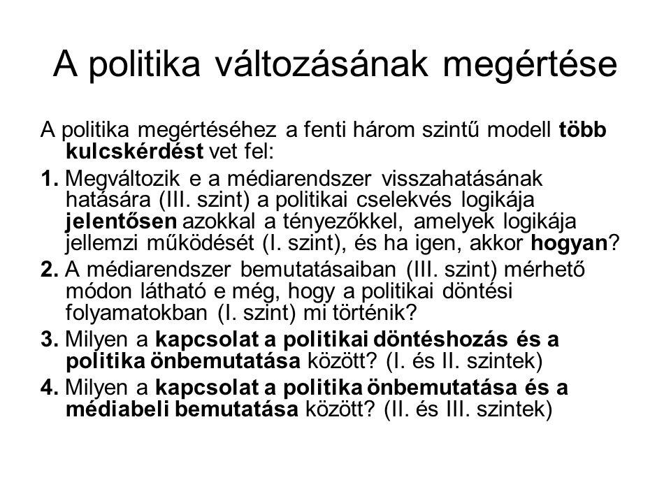 A politika változásának megértése A politika megértéséhez a fenti három szintű modell több kulcskérdést vet fel: 1.