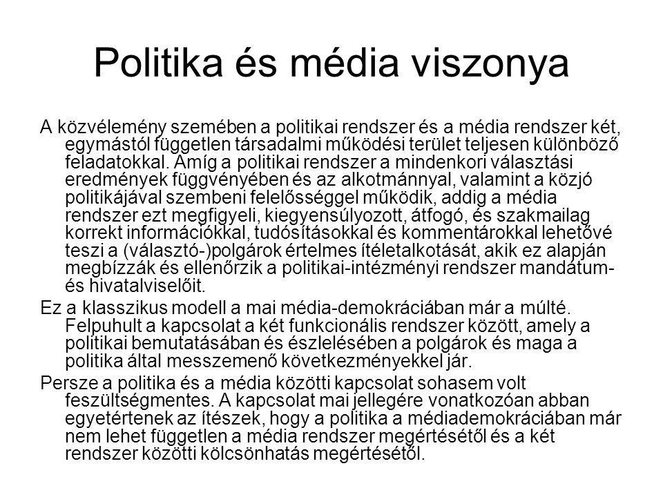 Politika és média viszonya A közvélemény szemében a politikai rendszer és a média rendszer két, egymástól független társadalmi működési terület teljes