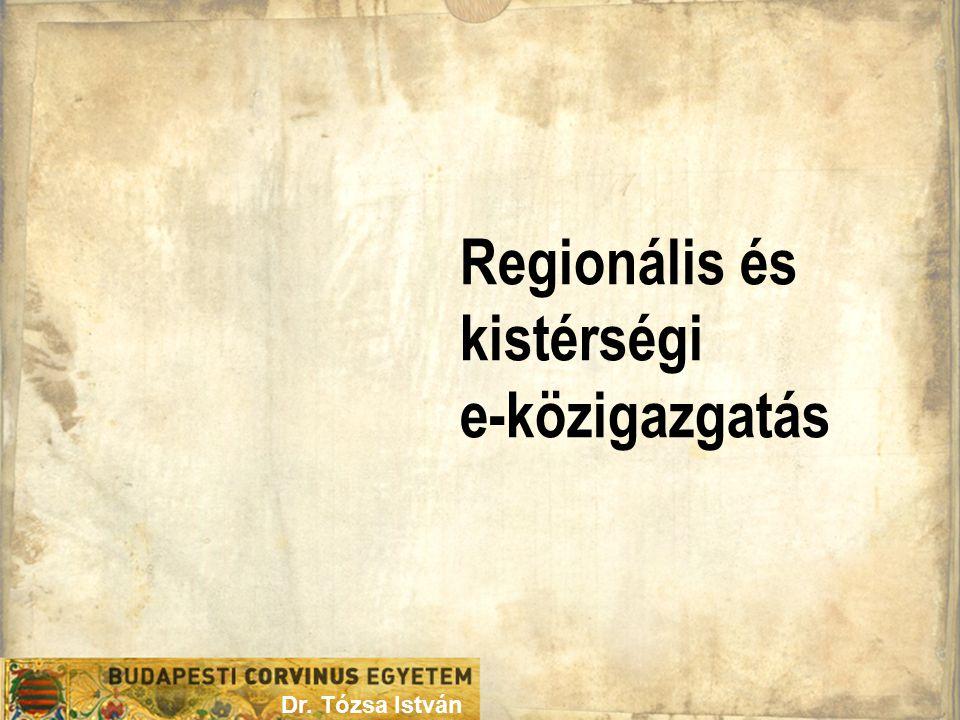 Regionális és kistérségi e-közigazgatás Dr. Tózsa István