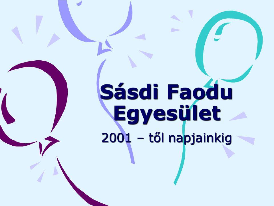 Sásdi Faodu Egyesület 2001 – től napjainkig