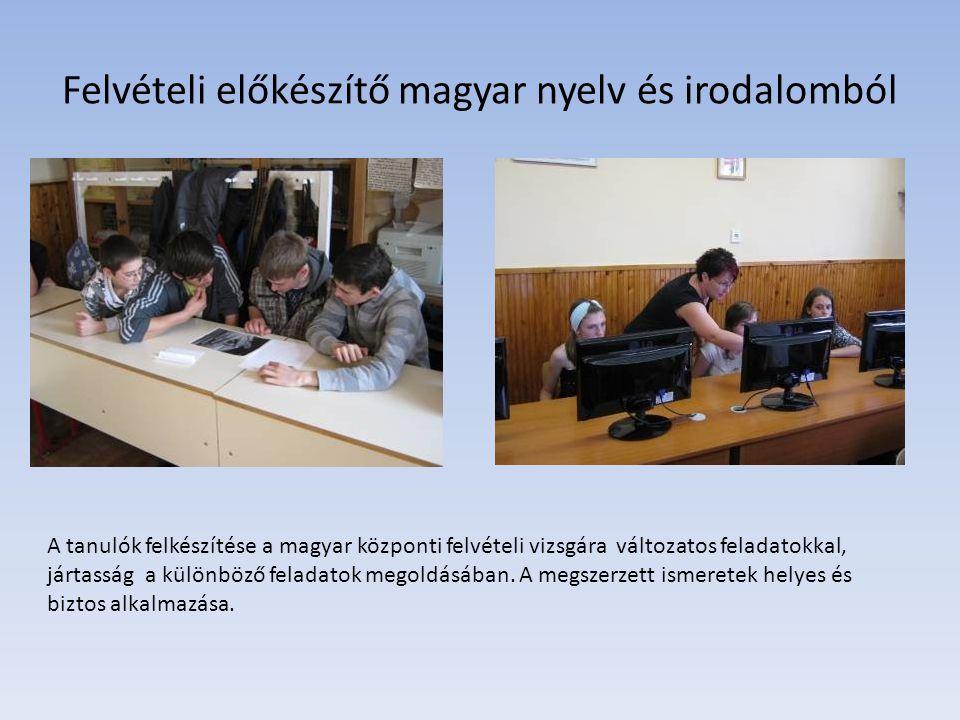 Felvételi előkészítő magyar nyelv és irodalomból A tanulók felkészítése a magyar központi felvételi vizsgára változatos feladatokkal, jártasság a külö