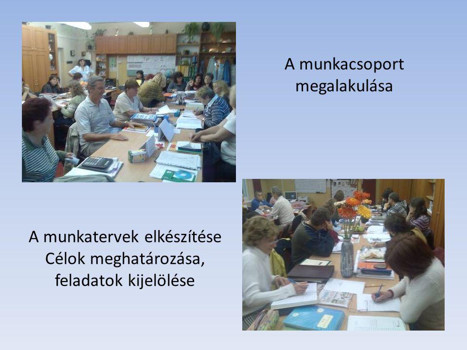A munkacsoport megalakulása A munkatervek elkészítése Célok meghatározása, feladatok kijelölése