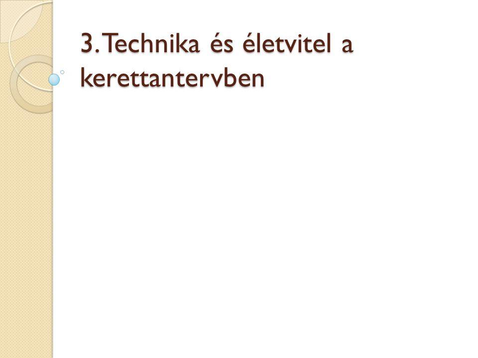 3. Technika és életvitel a kerettantervben