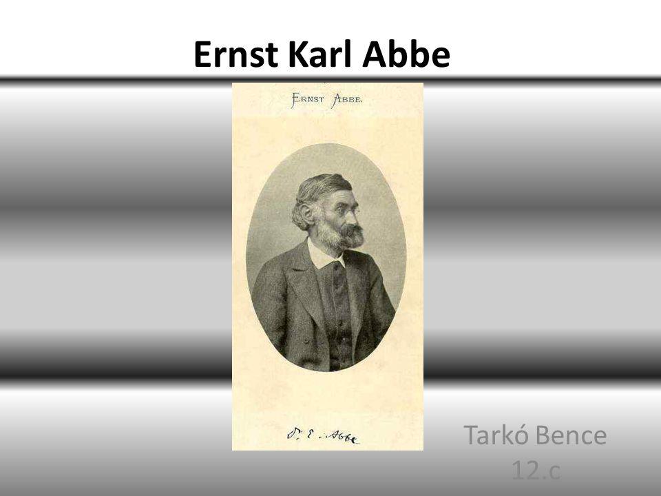 Ernst Karl Abbe Tarkó Bence 12.c