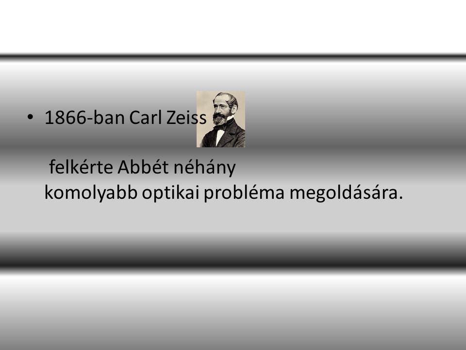 1866-ban Carl Zeiss felkérte Abbét néhány komolyabb optikai probléma megoldására.