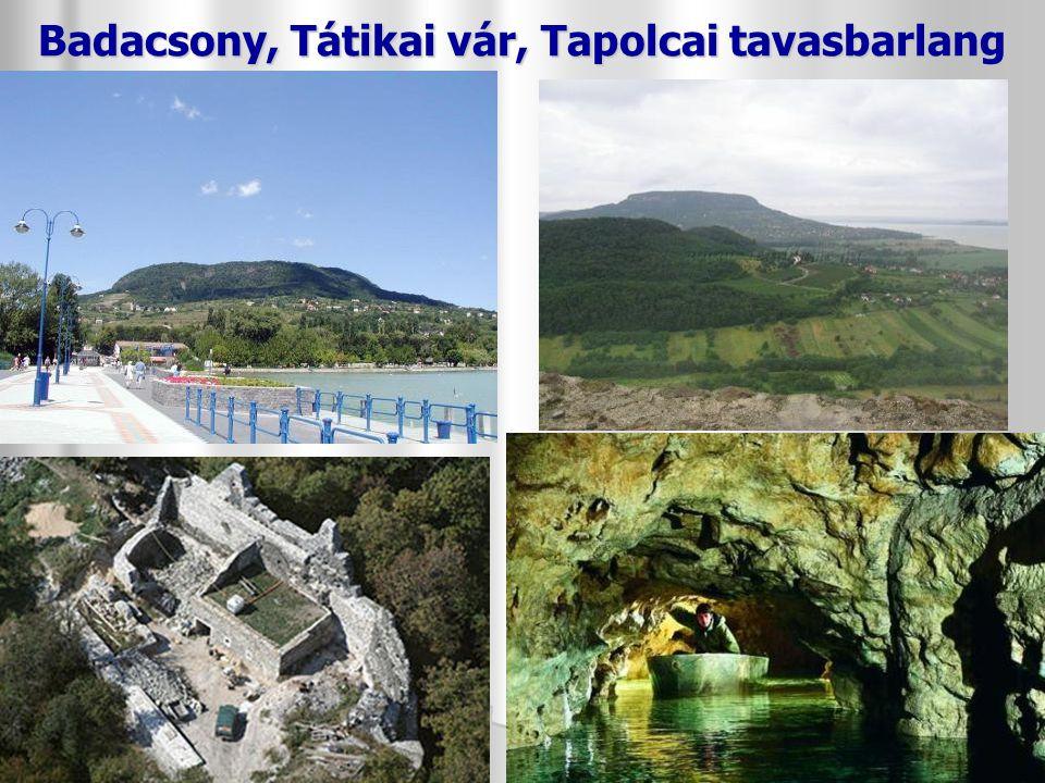Balaton-felvidéki NP Badacsony és a Tapolcai-medence: a Balaton partjának hegyei – Badacsony, Szigliget stb.