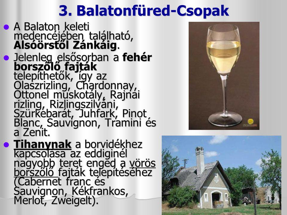 2. Balatonboglári A Balatonboglári borvidéken elsősorban a fehér borszőlő fajták terjedtek el, de vörös borszőlő termesztésre ugyancsak kiválóan alkal