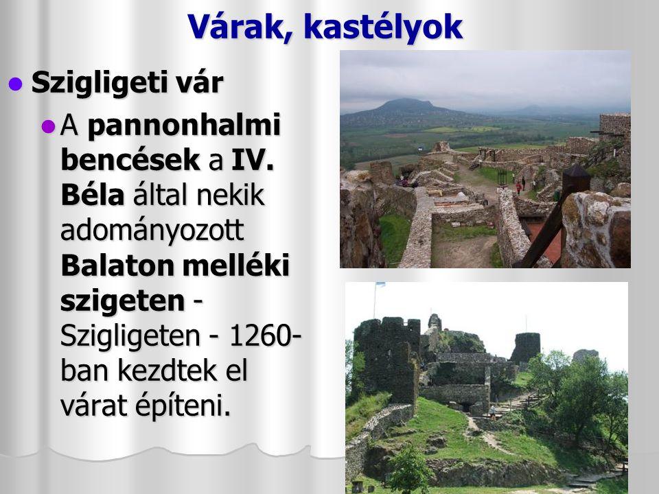 Várak, kastélyok Nagyvázsony - Zichy-kastély Nagyvázsony - Zichy-kastély Hatalmas parkja természetvédelmi terület, nyaranta kulturális rendezvények helyszíne.