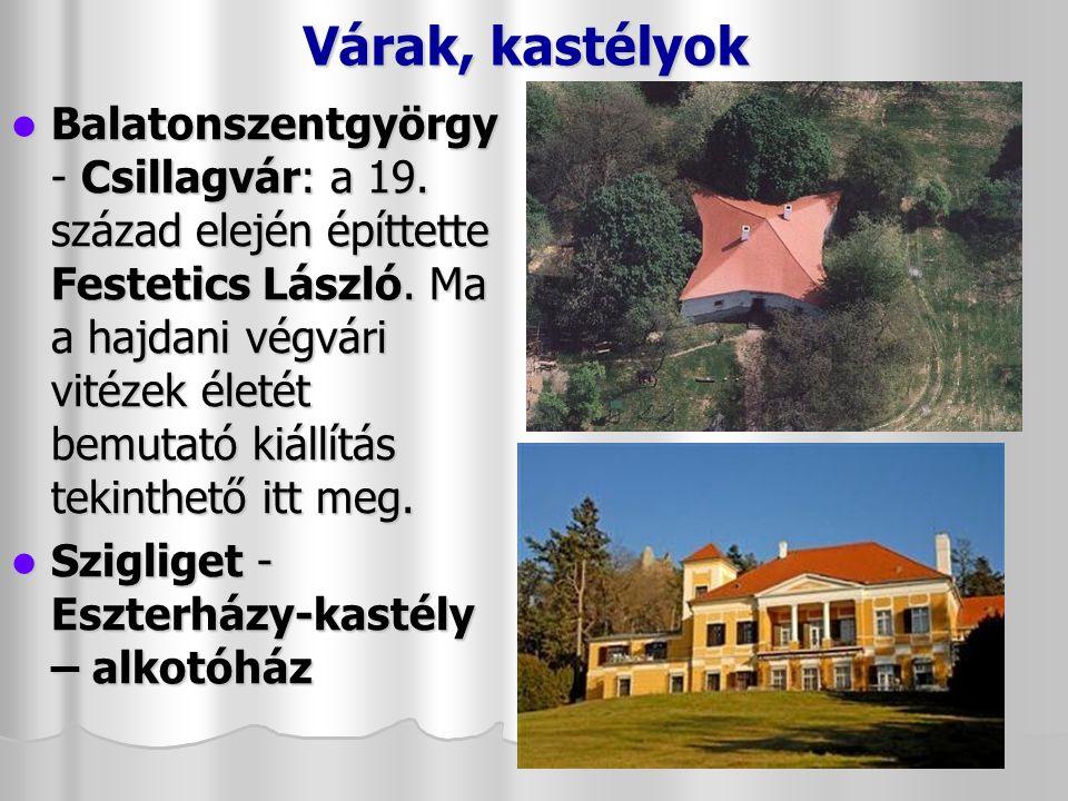Várak, kastélyok Nagyvázsonyi vár: a várat a Vezsenyi család építtette, a XIV.