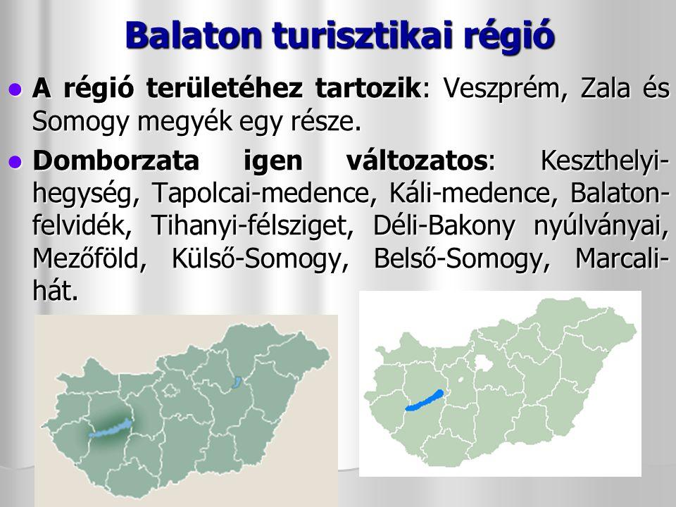 Balaton turisztikai régió A régió területéhez tartozik: Veszprém, Zala és Somogy megyék egy része.