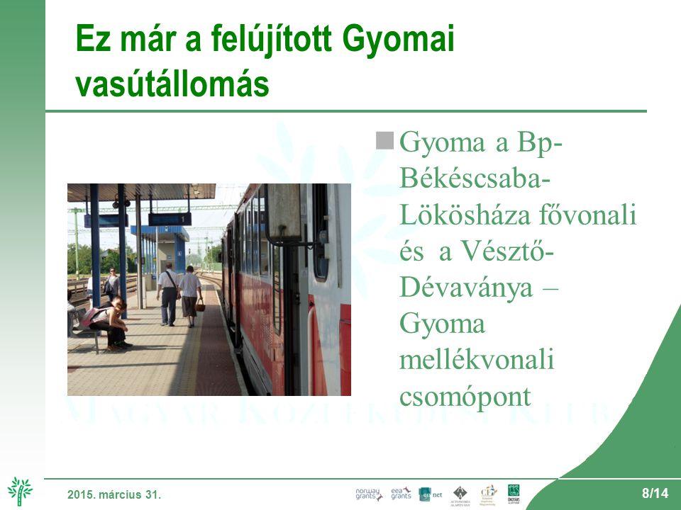 9/14 2015.március 31. Emelt peronról a Bz-re is könnyebb a felszállás.