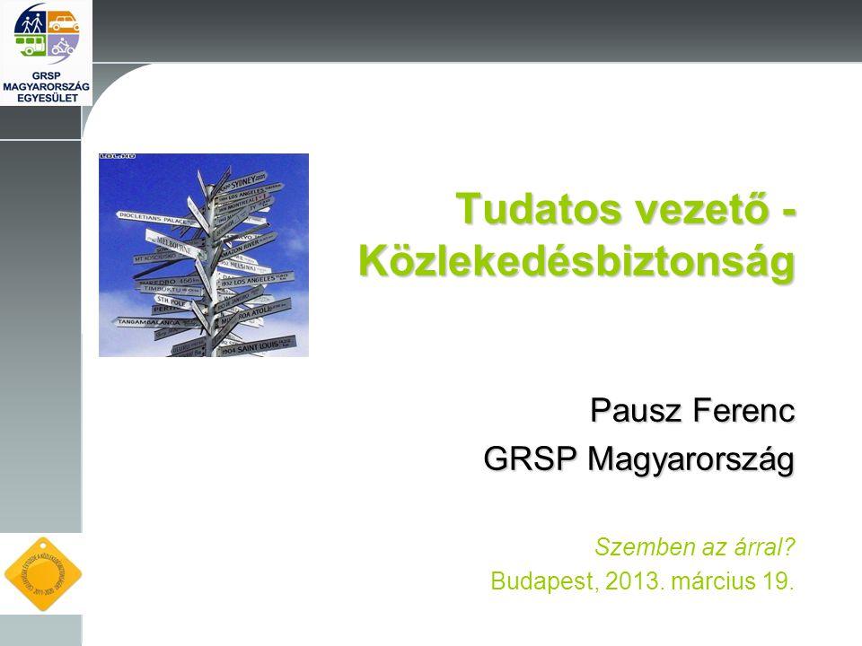 2009 Tudatos vezető - Közlekedésbiztonság Pausz Ferenc GRSP Magyarország Szemben az árral.