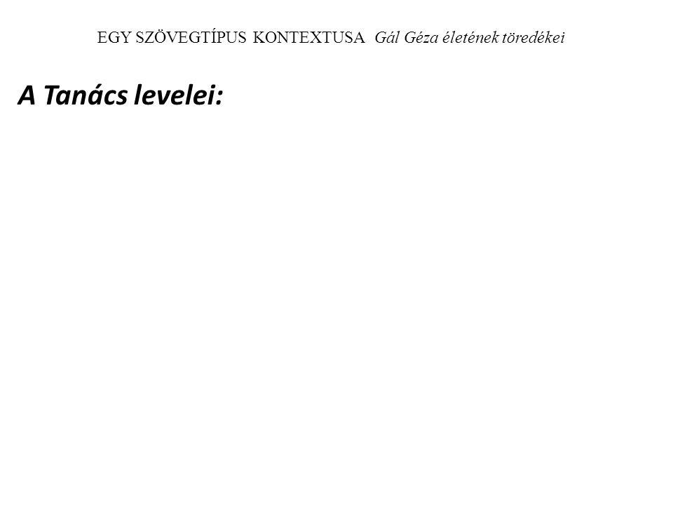 EGY SZÖVEGTÍPUS KONTEXTUSA Gál Géza életének töredékei A Tanács levelei: