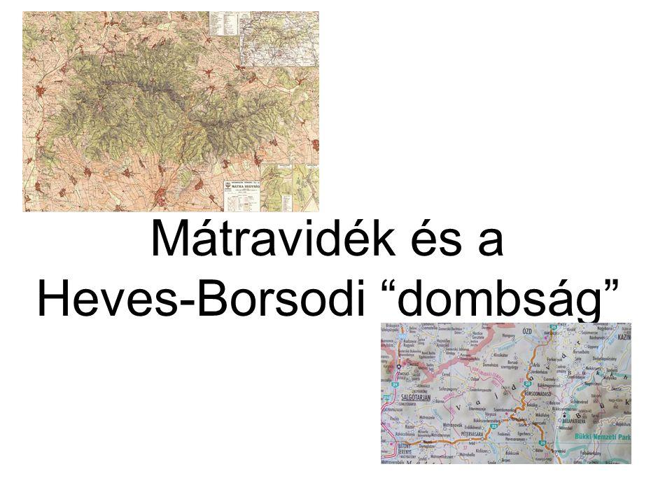 Mátravidék I.Központi-Mátra: 1.Magas-Mátra 2.Nyugati-Mátra 3.Déli-Mátra II.Mátraalja: 4.Keleti-Mátraalja 5.Nyugati-Mátraalja 6.Mátralába 7.Parád-Recski- Medence