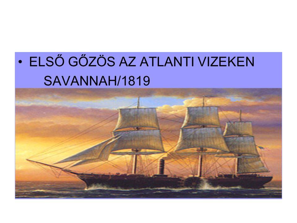 ELSŐ GŐZÖS AZ ATLANTI VIZEKEN SAVANNAH/1819