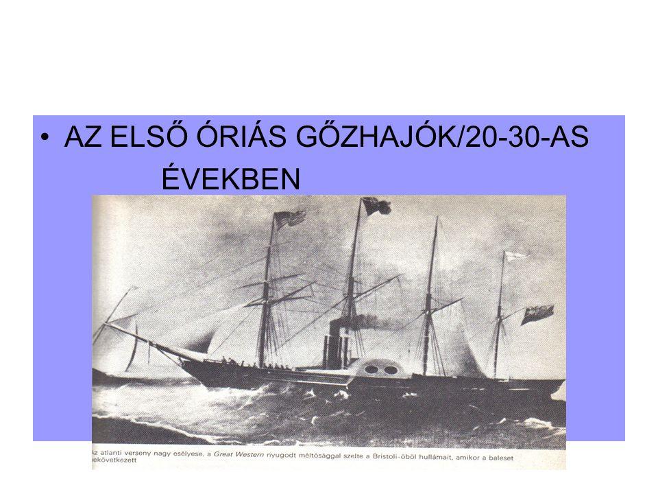 AZ ELSŐ ÓRIÁS GŐZHAJÓK/20-30-AS ÉVEKBEN
