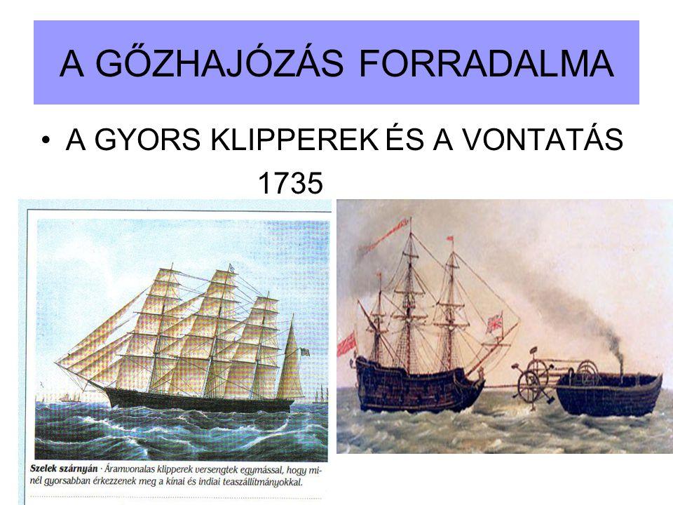 A GŐZHAJÓZÁS FORRADALMA A GYORS KLIPPEREK ÉS A VONTATÁS 1735