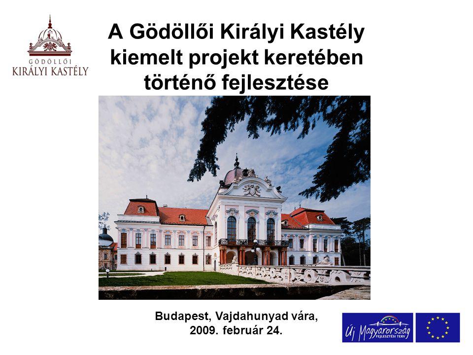 A Gödöllői Királyi Kastély kiemelt projekt keretében történő fejlesztése Budapest, Vajdahunyad vára, 2009.