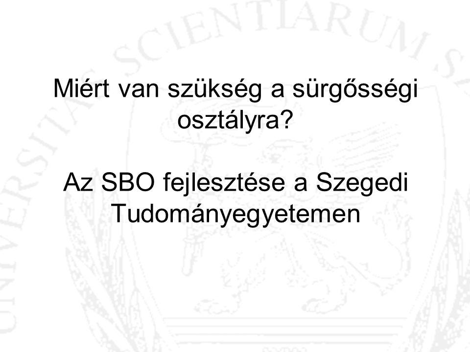 Miért van szükség a sürgősségi osztályra? Az SBO fejlesztése a Szegedi Tudományegyetemen