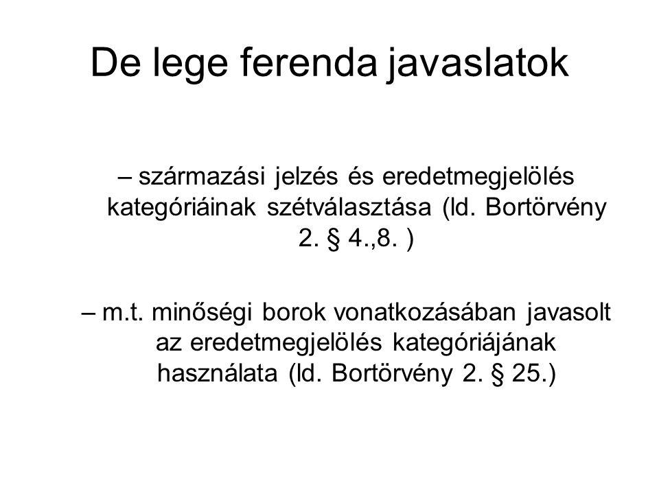 De lege ferenda javaslatok –származási jelzés és eredetmegjelölés kategóriáinak szétválasztása (ld.
