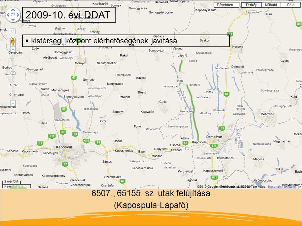 6507., 65155. sz. utak felújítása (Kapospula-Lápafő) 2009-10. évi DDAT  kistérségi központ elérhetőségének javítása