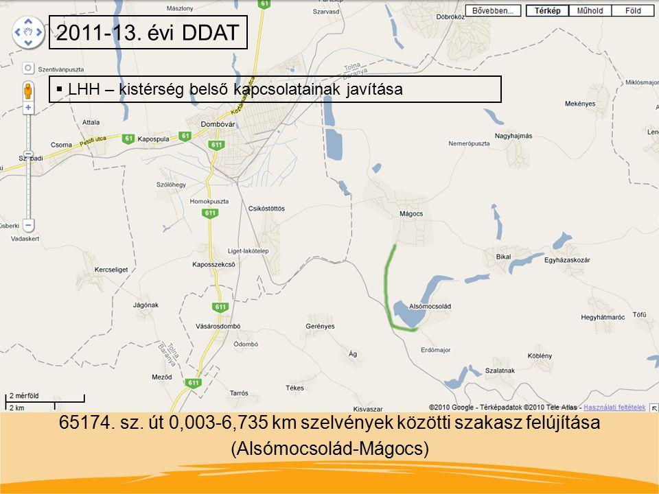 65174. sz. út 0,003-6,735 km szelvények közötti szakasz felújítása (Alsómocsolád-Mágocs) 2011-13. évi DDAT  LHH – kistérség belső kapcsolatainak javí