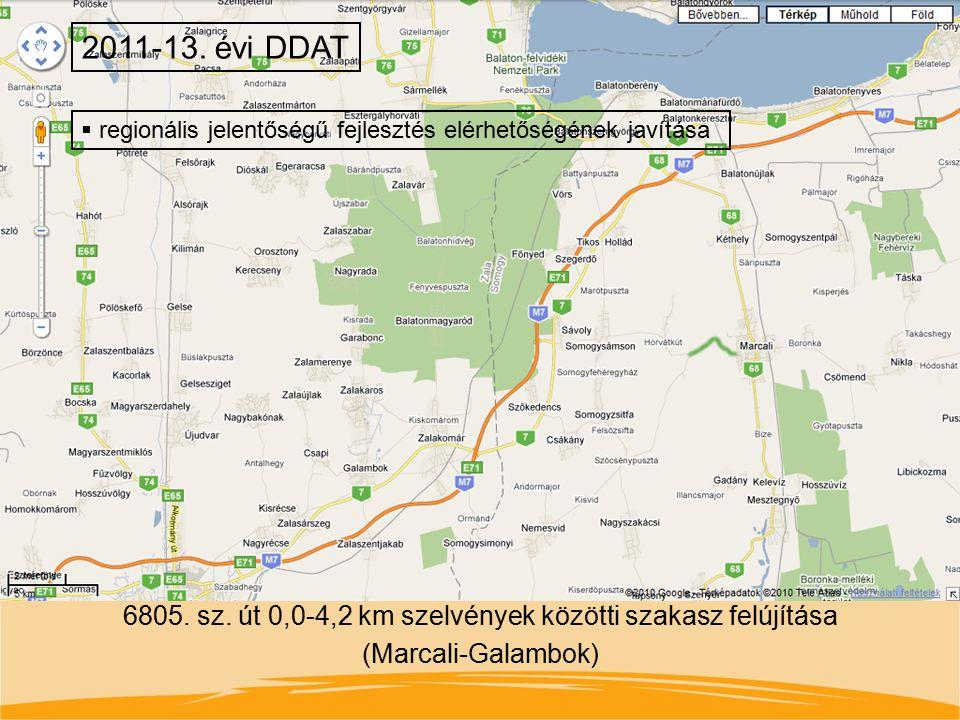 6805. sz. út 0,0-4,2 km szelvények közötti szakasz felújítása (Marcali-Galambok) 2011-13. évi DDAT  regionális jelentőségű fejlesztés elérhetőségének