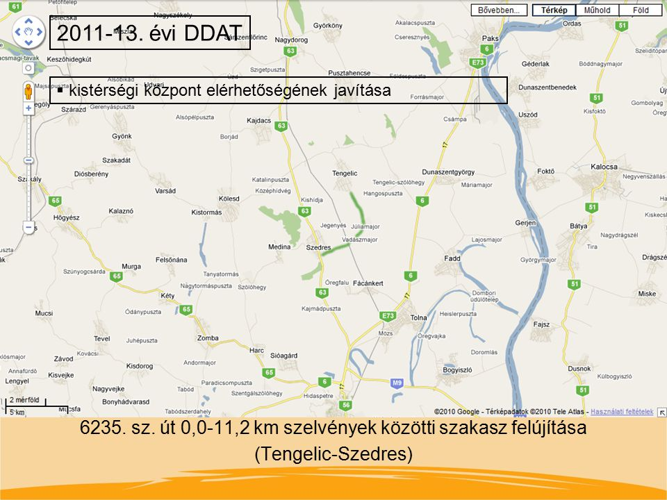 6235. sz. út 0,0-11,2 km szelvények közötti szakasz felújítása (Tengelic-Szedres) 2011-13. évi DDAT  kistérségi központ elérhetőségének javítása