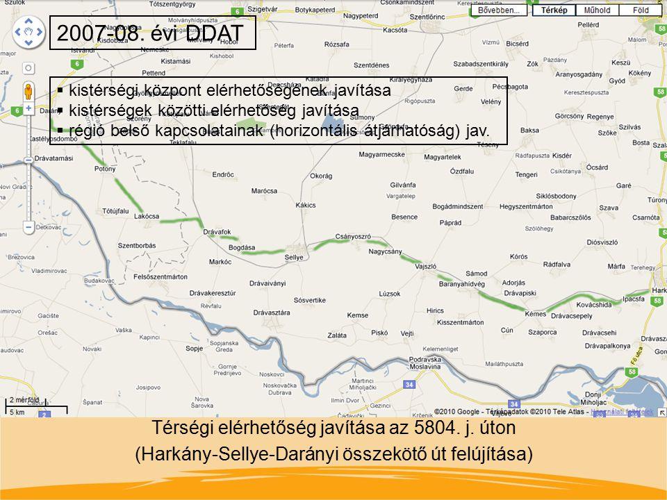 Térségi elérhetőség javítása az 5804. j. úton (Harkány-Sellye-Darányi összekötő út felújítása) 2007-08. évi DDAT  kistérségi központ elérhetőségének