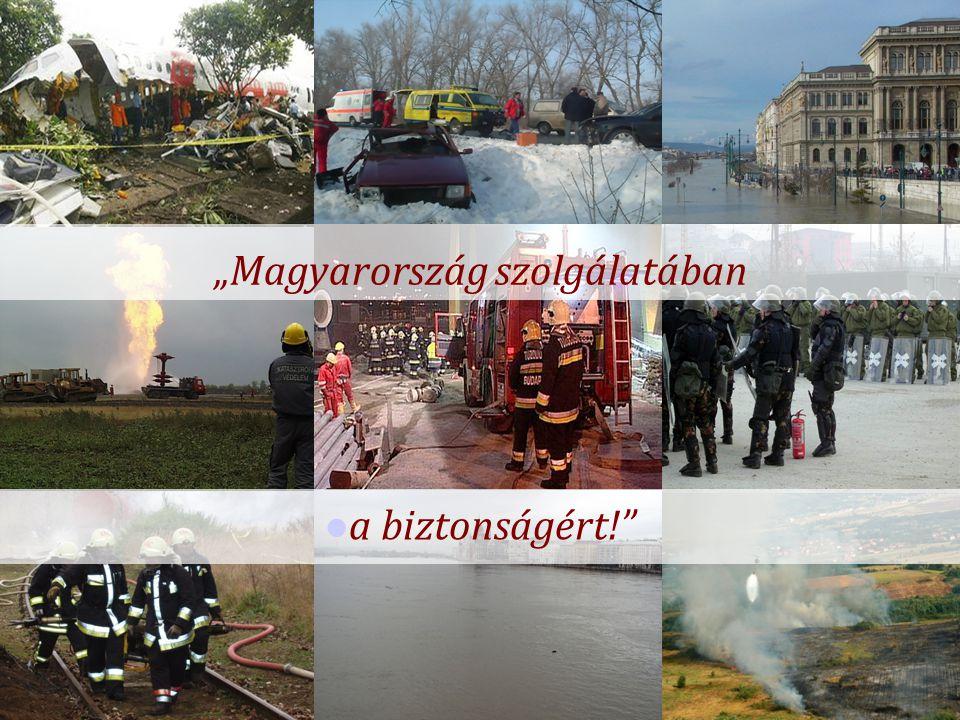 """""""Magyarország szolgálatában a biztonságért!"""