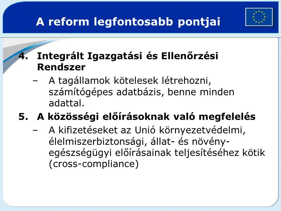4.Integrált Igazgatási és Ellenőrzési Rendszer –A tagállamok kötelesek létrehozni, számítógépes adatbázis, benne minden adattal. 5.A közösségi előírás