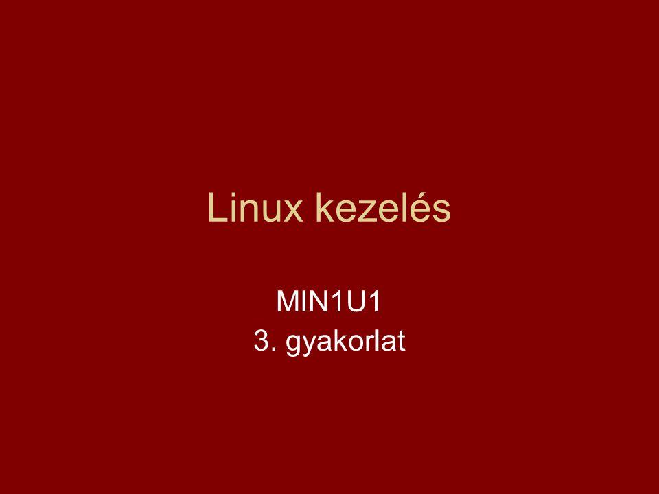 Linux kezelés MIN1U1 3. gyakorlat