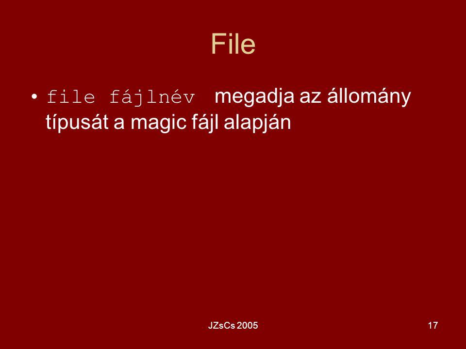JZsCs 200517 File file fájlnév megadja az állomány típusát a magic fájl alapján