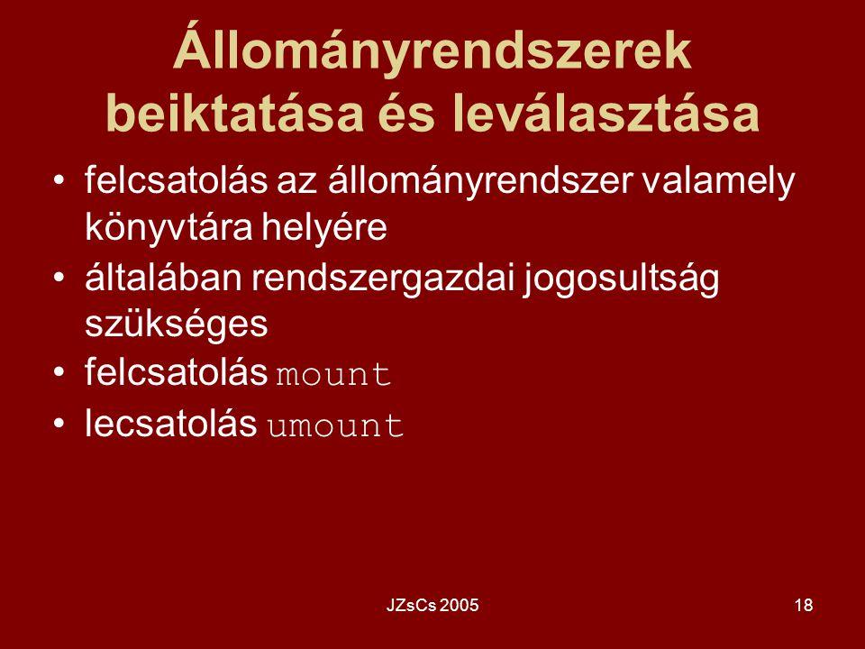 JZsCs 200518 Állományrendszerek beiktatása és leválasztása felcsatolás az állományrendszer valamely könyvtára helyére általában rendszergazdai jogosul