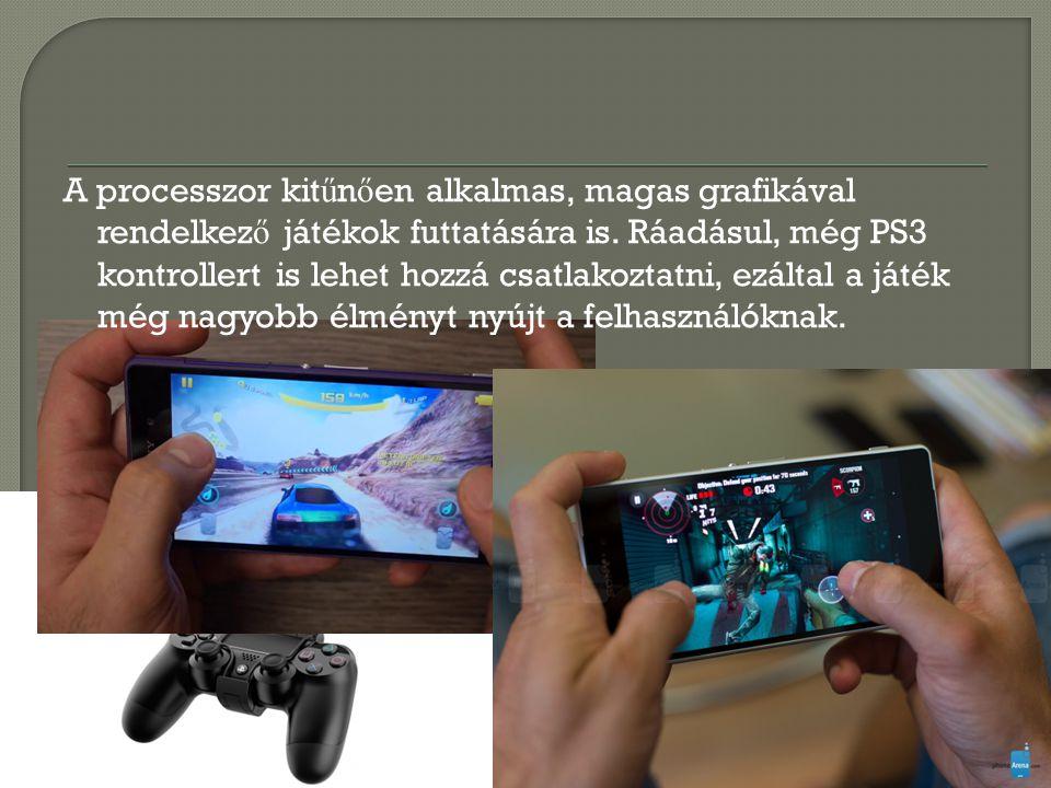 A processzor kit ű n ő en alkalmas, magas grafikával rendelkez ő játékok futtatására is.